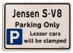 Jensen S V8 Car Owners Gift| New Parking only Sign | Metal face Brushed Aluminium Jensen S V8 Model